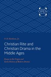 Christian Rite and Christian Drama in the Middle Ages PDF