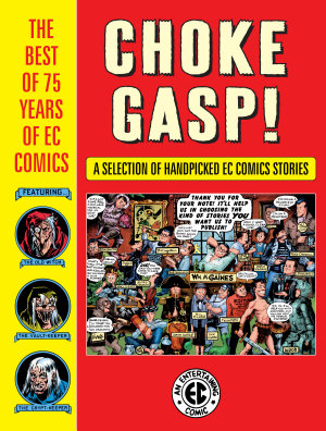Choke Gasp  the Best of 75 Years of EC Comics PDF