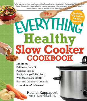 The Everything Healthy Slow Cooker Cookbook