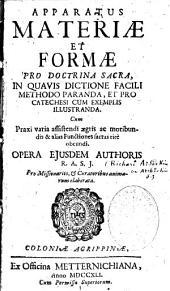 Apparatus materiae et formae, pro doctrina sacra, in quavis dictione facili methodo paranda