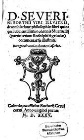 D. Severini Boethii ... de consolatione philosophiae: libri quinque