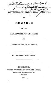 Outlines of education, or, Remarks on the development of mind, and improvement of manners