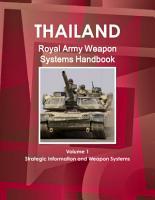 Thailand Royal Army Weapon Systems Handbook Volume 1 Strategic Information and Weapon Systems PDF