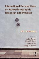 International Perspectives on Autoethnographic Research and Practice PDF