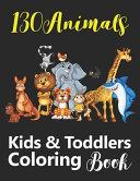 130 Animals Kids   Toddlers Coloring Book PDF