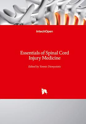 Essentials of Spinal Cord Injury Medicine
