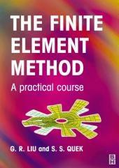 Finite Element Method: A Practical Course