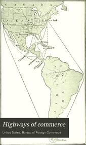 Highways of commerce: The ocean lines, railways, canals, and other trade routes of foreign countries