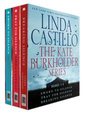 The Kate Burkholder Series, Books 1-3: Sworn to Silence, Pray for Silence, Breaking Silence