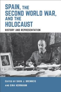 Spain  the Second World War  and the Holocaust Book