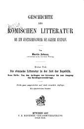 Geschichte der römischen Literatur bis zum Gesetzgebungswerk des Kaisers Justinian: T. Die römische Litteratur in der Zeit der Republik