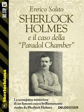 Sherlock Holmes e il caso della Paradol Chamber