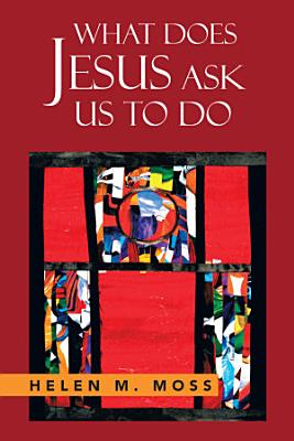 What Does Jesus Ask Us to Do PDF
