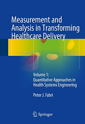 Measurement and Analysis in Transforming Healthcare Delivery PDF