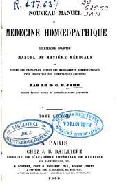 Nouveau manuel de médecine homoeopathique: Manuel de matière médicale. Première partie, Volume2