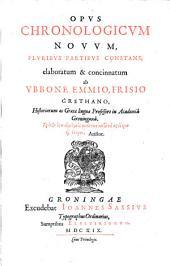 Opus chronologicum novum pluribus partibus constans