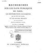 Recherches sur les eaux publiques de Paris, les distributions successives qui ont été proposés pour en augmenter le volume