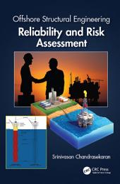 Offshore Structural Engineering: Reliability and Risk Assessment