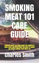 Smoking Meat 101 Care Guide
