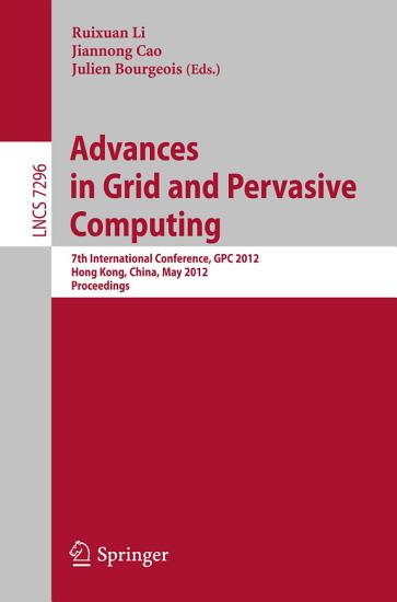 Advances in Grid and Pervasive Computing PDF