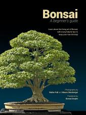 Bonsai, A beginners guide