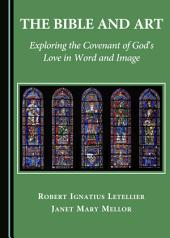 The Bible and Art: Exploring the Covenant of God's Love in Word and Image