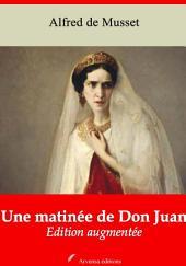 Une matinée de Don Juan: Nouvelle édition augmentée