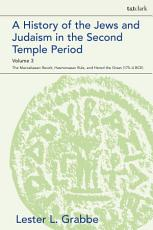 A History of the Jews and Judaism in the Second Temple Period, Volume 3