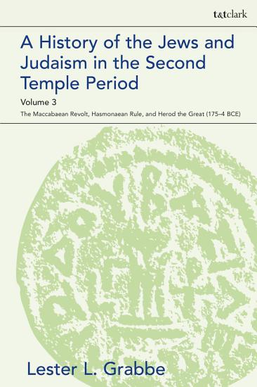A History of the Jews and Judaism in the Second Temple Period  Volume 3 PDF