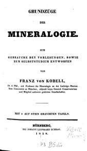 Grundzüge der Mineralogie: zum Gebrauche bey Vorlesungen, sowie zum Selbststudium entworfen
