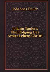 Johann Tauler's Nachfolgung Des Armes Lebens Christi