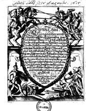 Chronologia Oder Historische beschreibung aller Kriegsempörungen vnnd belägerungen der Stätt vnd Vestungen auch Scharmützeln vnd Schlachten so in Ober vnd Vnder Vngern auch Sibenbürgen mit dem Türcken von Ao. 1395. biß auff gegenwertige Zeit denckhwürtig geschehen: Was sich seidhero Anno 1604 biß auff Ao. 1607 ... zugetragen ...