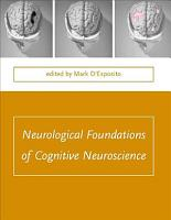 Neurological Foundations of Cognitive Neuroscience PDF