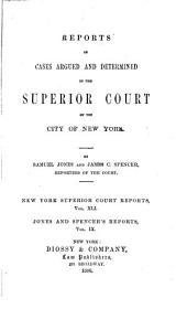 Reports of Cases Argued and Determined in the Superior Court of the City of New York: Volume 41