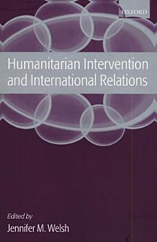 Humanitarian Intervention and International Relations PDF