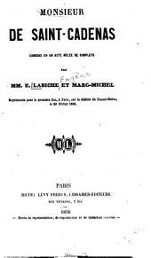 Monsieur de Saint-Cadenas: comédie en un acte mêlee de couplets
