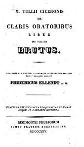De claris Oratoribus liber, qui dicitur Brutus