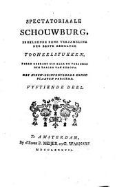 Spectatoriaale schouwburg, behelzende eene verzameling der beste zedelijke tooneelstukken, byeen gebragt uit alle de verscheide taalen van Europa: Volume 15