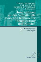 Innovationen an der Schnittstelle zwischen technischer Dienstleistung und Kunden 2: Methoden und Strategien