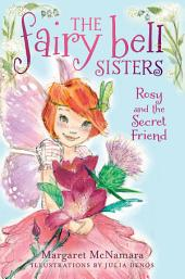 The Fairy Bell Sisters #2: Rosy and the Secret Friend