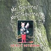 Mr. Squirrel and Mrs. Squirrel