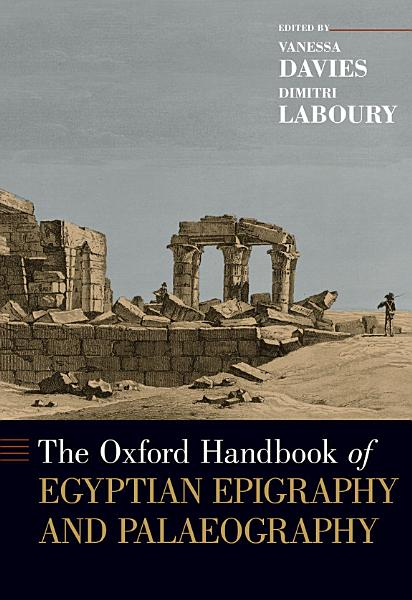 Download The Oxford Handbook of Egyptian Epigraphy and Palaeography Book