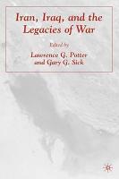 Iran  Iraq  and the Legacies of War PDF
