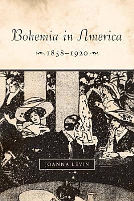 Bohemia in America  1858   1920 PDF