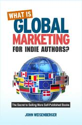 What Is Global Marketing For Indie Authors  Book PDF