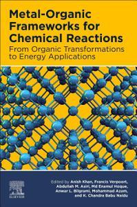 Metal Organic Frameworks for Chemical Reactions