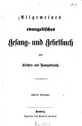 Allgemeines evangelisches Gesang- und Gebetbuch zum Kirchen- und Hausgebrauch: Band 1