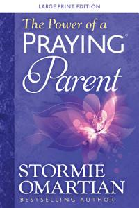 The Power of a Praying® Parent Large Print Book