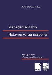 """Management von Netzwerkorganisationen: Beiträge aus der """"Managementforschung"""""""