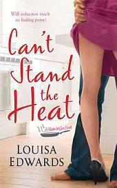 Can't Stand The Heat: A Recipe for Love Novel